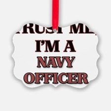 Trust Me, I'm a Navy Officer Ornament