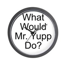 What Would Mr. Yupp Do? Wall Clock