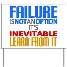 Failure Not Option Learn Yard Sign
