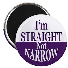 I'm Straight, Not Narrow Magnet