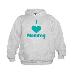 I love (heart) Mommy Hoodie