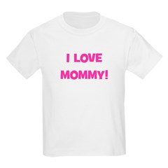 I Love Mommy T-Shirt