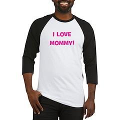 I Love Mommy Baseball Jersey