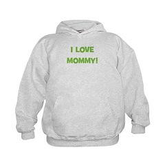 I Love Mommy (green) Hoodie