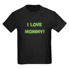 I Love Mommy (green) T