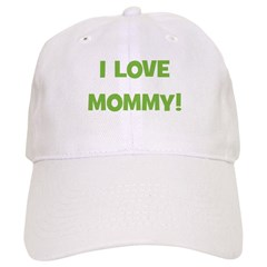 I Love Mommy (green) Baseball Cap