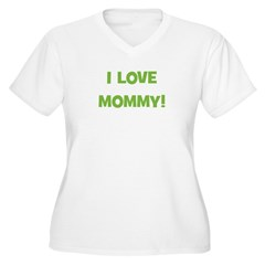 I Love Mommy (green) T-Shirt