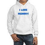 I Love Mommy (blue) Hooded Sweatshirt