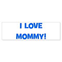 I Love Mommy (blue) Bumper Bumper Sticker