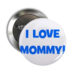 I Love Mommy (blue) Button