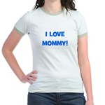 I Love Mommy (blue) Jr. Ringer T-Shirt