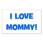 I Love Mommy (blue) Rectangle Sticker