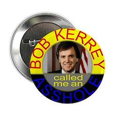 Bob Kerrey Called Me An Asshole Button