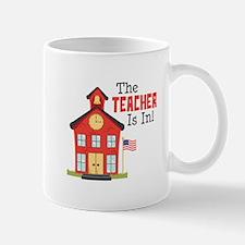 The Teacher Is In! Mugs