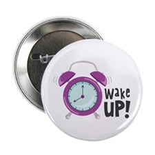 """Wake Up! 2.25"""" Button"""
