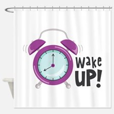 Wake Up! Shower Curtain