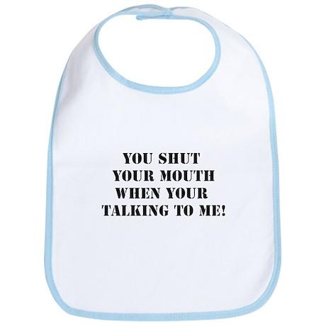Shut your Mouth Bib