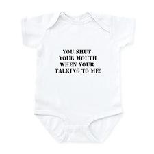 Shut your Mouth Infant Bodysuit