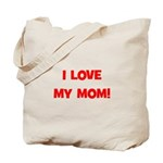 I Love My Mom! (red) Tote Bag