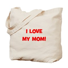 I Love My Mom! (red) Tote Bag