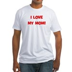 I Love My Mom! (red) Fitted T-Shirt