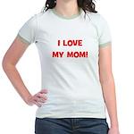 I Love My Mom! (red) Jr. Ringer T-Shirt