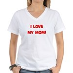 I Love My Mom! (red) Women's V-Neck T-Shirt