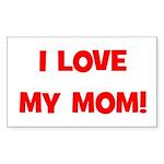 I Love My Mom! (red) Rectangle Sticker