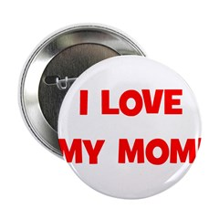 I Love My Mom! (red) Button