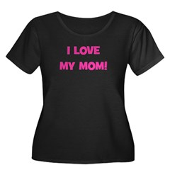 I Love My Mom! (pink) T