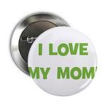 I Love My Mom! (green) Button
