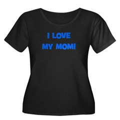 I Love My Mom! (blue) T