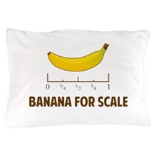 Banana For Scale Pillow Case