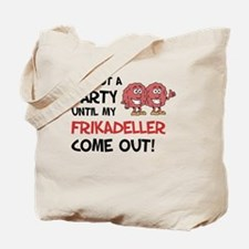 Not A Party Until Frikadeller Tote Bag