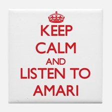 Keep Calm and listen to Amari Tile Coaster