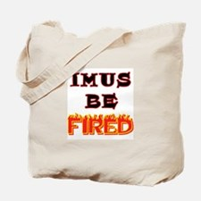 Imus be fired Tote Bag