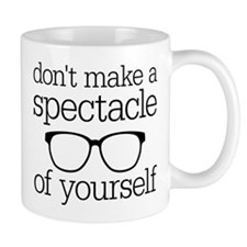 Spectacle of Yourself Mug