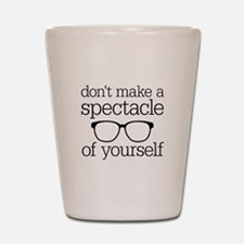 Spectacle of Yourself Shot Glass