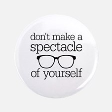 "Spectacle of Yourself 3.5"" Button"
