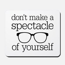 Spectacle of Yourself Mousepad