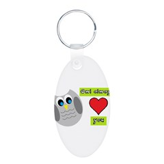 Owl always love you Keychains