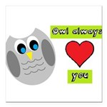 Owl always love you Square Car Magnet 3