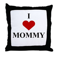 I Love (heart) Mommy Throw Pillow