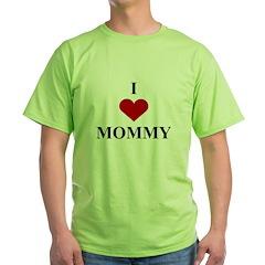 I Love (heart) Mommy Green T-Shirt
