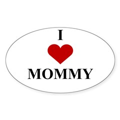 I Love (heart) Mommy Oval Decal