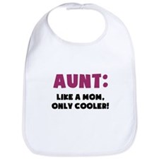 Aunt: Like a Mom, Only Cooler Bib