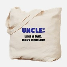 Uncle: Like a Dad, Only Cooler Tote Bag