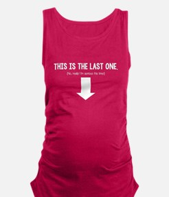 The Last One Maternity Tank Top