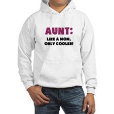 Aunt: Like a Mom, Only Cooler Hoodie