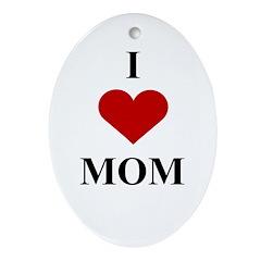 I Love (heart) Mom Oval Ornament